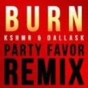 KSHMR & DallasK - Burn (Party Favor Remix)