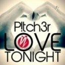 P!tch3r - Love Tonight (Bigroom Mix)
