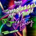 Get Busy feat. Matt Newton - Sunglasses at Night (Original Mix)