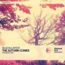 Blackluster - The Autumn Comes (Original Mix)