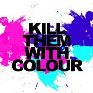 Kill Them With Colour - Always Somethin (Original mix)