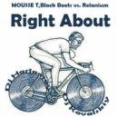MOUSSE T, Black Boots vs. Relanium - Right About  (Dj Harlamov VS. Dj Kovalskiy Mashup)