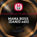 Kristina Si vs.DJ Danya \'Private\' vs. DJ SMELEFF  - MAMA BOSS (DANIO edit)