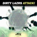 Dirty Lazrs - Attack (Original Mix)