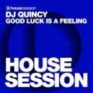 DJ Quincy - Good Luck Is a Feeling (Original Mix)