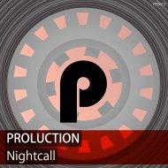 Proluction - Nightcall (Original Mix)