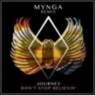 Journey - Don\'t Stop Believin\' (MYNGA Remix)