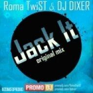 Roma TwiST & DJ DIXER - Jack It (Original Mix)