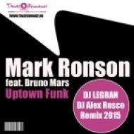 Mark Ronson feat. Bruno Mars - Uptown Funk (Dj Legran & Dj Alex Rosco Remix)