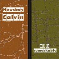Newsboy Calvin - All Is Remarkable (Original Mix)