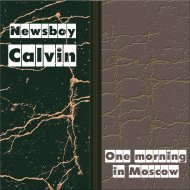Newsboy Calvin - One Morning In Moscow (Original Mix)