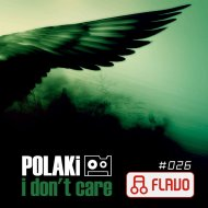 Polaki - I Dont Care (Original Mix)