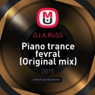 DJ.A.RoSS - Piano trance fevral (Original mix)