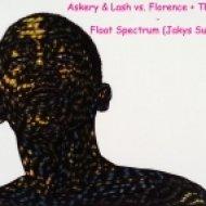 Askery & Lash vs. Florence + The Machine - Float Spectrum  (Jakys Sun Mashup)