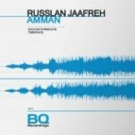 Russlan Jaafreh - Amman (Original Mix)
