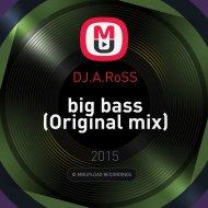 DJ.A.RoSS - big bass (Original mix)