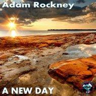 Adam Rockney - A New Day (Original Mix)