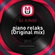 DJ. A.RoSS - piano relaks (Original mix)