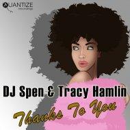 DJ Spen & Tracy Hamlin - Thanks To You (David Anthony Remix)