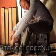 Ta-ice - Coconut (Original Mix)