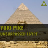 YURI PIKE - Unsurpassed Egypt (Original Mix)