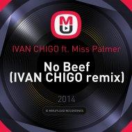 IVAN CHIGO ft. Miss Palmer - No Beef (IVAN CHIGO remix)