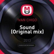 IVAN CHIGO - Sound (Original mix)