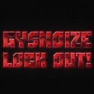 GYSNOIZE - Lock Out! (Original Mix)