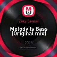 Zeky Sensei - Melody Is Bass (Original mix)