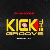 GYSNOIZE - Kick The Groove (Original Mix)