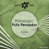 Mikalogic - Puto Pensador (Soulnoise Remix)