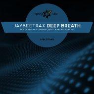 Jaybeetrax - Deep Breath (Beat Maniacs Remix)
