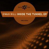 Ewan Rill - Inside the Tunnel (Original Mix)