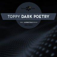 Toppy - Dark Poetry (Jaybeetrax Remix)