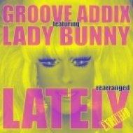 Groove Addix feat. Lady Bunny - Lately (Gene King\'s 416 Dub Mix)
