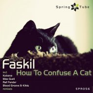 Faskil - How To Confuse A Cat (Blood Groove & Kikis Remix) (Blood Groove & Kikis Remix)
