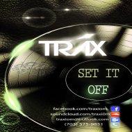 Traxiom - Set It Off (Remix)