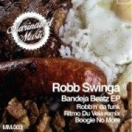 Robb Swinga - Boogie No More (Original Mix)