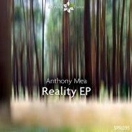 Anthony Mea - Reality (Original Mix)