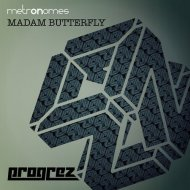 Metronomes - Madam Butterfly (Original Mix)