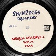 2MEN2DOGS, Andrea Arcangeli - Dreaming (Andrea Arcangeli Globe Remix)