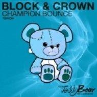 Block & Crown - Champion Bounce (Original Mix)