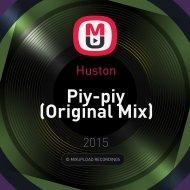 Huston - Piy-piy (Original Mix)