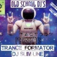 Dj Slim Line - J - Factory Trance Formator ()