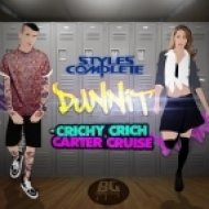 Styles&Complete - Dunnit (feat. Crichy Crich & Carter Cruise)