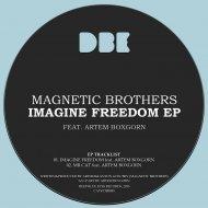 Magnetic Brothers & Artem Boxgorn - Imagine Freedom (Original Mix)