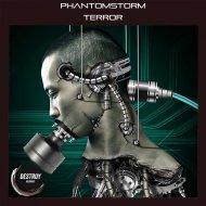 Phantomstorm - Terror (Original Mix)