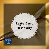 Legba Carru - Technocity (Original Mix)