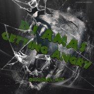 Dj Amas - Getting Angry (Original Mix)