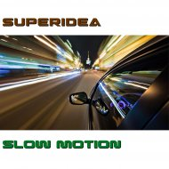 Superidea - Slow Motion (Original Mix)